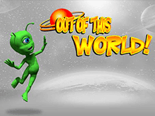 Out Of This World Слот